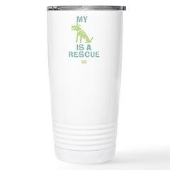 My Dog Is a Rescue Travel Mug
