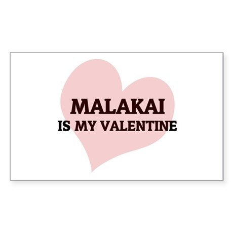 Malakai is my valentine Rectangle Sticker