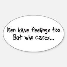 Men have feelings too Oval Decal