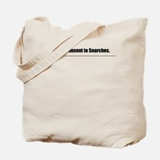 Don't Consent to Searches Tote Bag