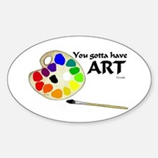You Gotta Have ART Decal