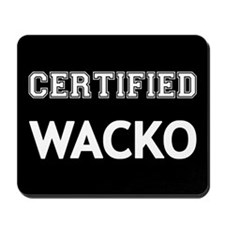 Certified Wacko Mousepad