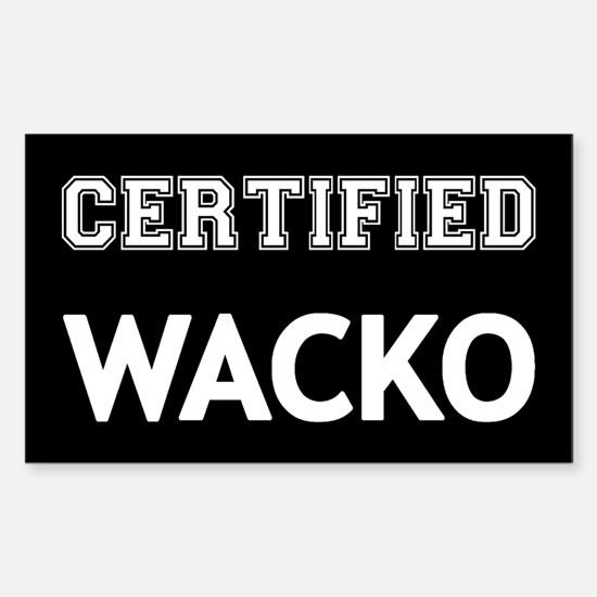 Certified Wacko Sticker (Rectangle)