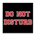 Do Not Disturb Tile Coaster