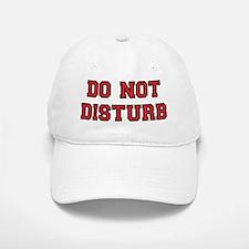 Do Not Disturb Baseball Baseball Cap