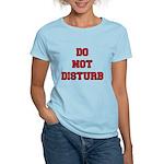 Do Not Disturb Women's Light T-Shirt