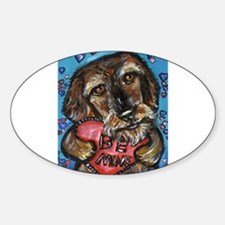 wirehaired dachshund be mine Oval Decal