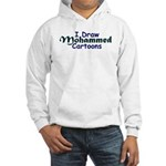 I Draw Mohammed Cartoons Hooded Sweatshirt