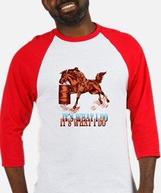 Barrel Racing_It's what I do Baseball Jersey