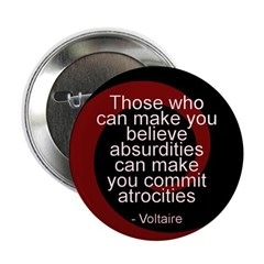 Voltaire on Absurdities and Atrocities Button
