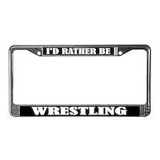 I'd Rather Be Wrestling License Frame