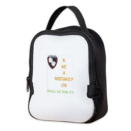R We A Mistake? Neoprene Lunch Bag