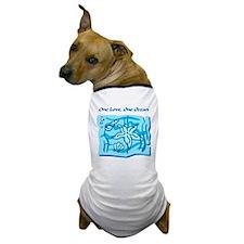 One Love, One Ocean Dog T-Shirt