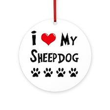 I Love My Sheepdog Ornament (Round)