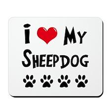 I Love My Sheepdog Mousepad