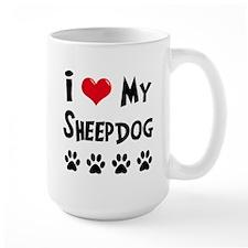 I Love My Sheepdog Mug