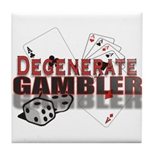DEGENERATE GAMBLER Tile Coaster