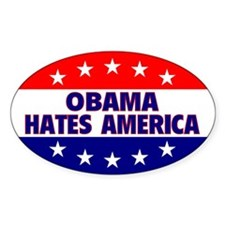 Obama Hates America Oval Bumper Stickers
