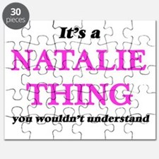 It's a Natalie thing, you wouldn't Puzzle