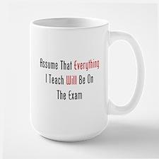 Everything Will Be On The Exa Mug