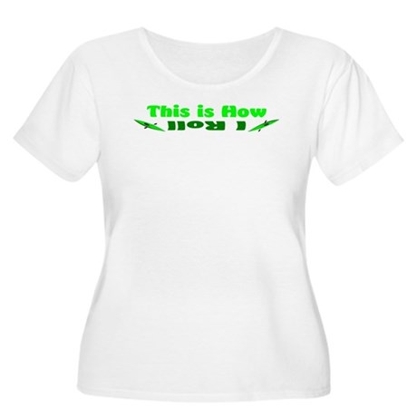This is How I Roll (Green) Women's Plus Size Scoop
