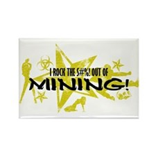 I ROCK THE S#%! - MINING Rectangle Magnet