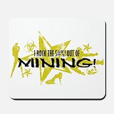I ROCK THE S#%! - MINING Mousepad