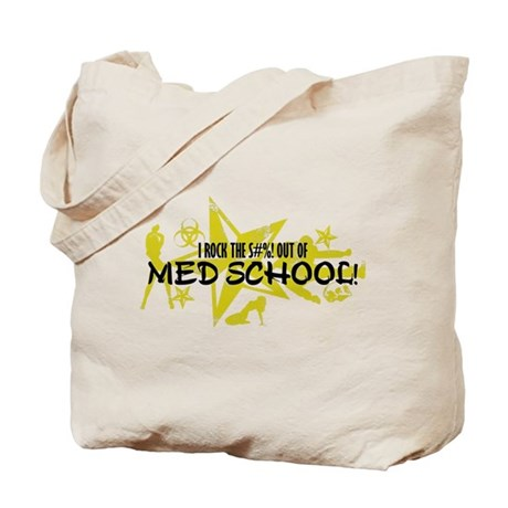 I ROCK THE S#%! - MED SCHOOL Tote Bag