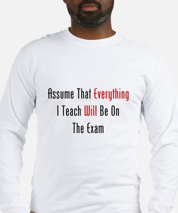 Everything Will Be On The Exa Long Sleeve T-Shirt