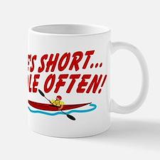 Life's Short...Paddle Often! Mug