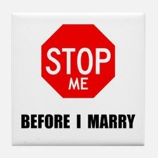 NOT GETTIN MARRIED Tile Coaster
