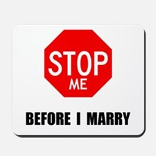 NOT GETTIN MARRIED Mousepad