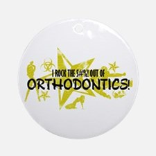 I ROCK THE S#%! - ORTHODONTICS Ornament (Round)