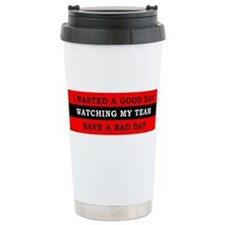 Wasted a Day Watching my Team Travel Mug
