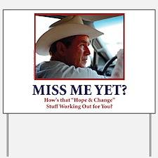 George Bush - Miss Me Yet?? Yard Sign
