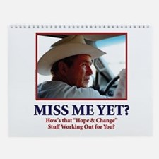 George Bush - Miss Me Yet?? Wall Calendar