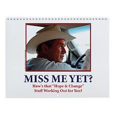 George W Bush, Miss Me Yet? Wall Calendar