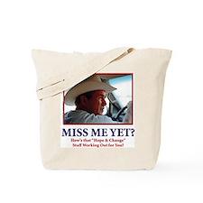 George W Bush, Miss Me Yet? Tote Bag