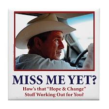 George W Bush, Miss Me Yet? Tile Coaster