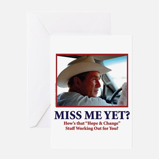 George Bush - Miss Me Yet?? Greeting Card