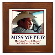 George W Bush, Miss Me Yet? Framed Tile