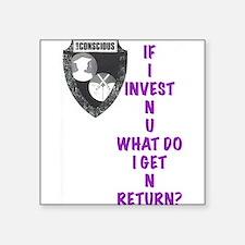 IF I Invest N U? Sticker