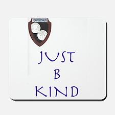 B Kind Mousepad