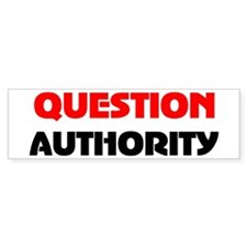 QUESTION AUTHORITY Bumper Stickers