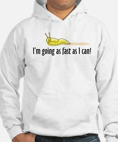 I'm going as fast as I can! Hoodie