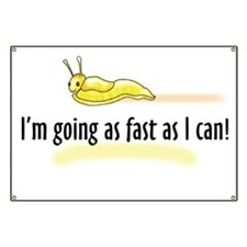 I'm going as fast as I can! Banner