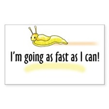 I'm going as fast as I can! Bumper Stickers