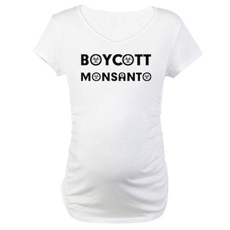 Boycott Monsanto Maternity T-Shirt