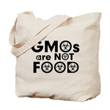 GMOs Are Not Food Tote Bag