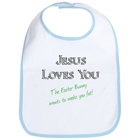 Jesus Loves You... The Easter Bunny Wants To Make